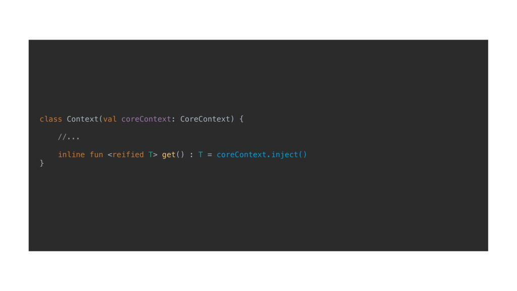 class Context(val coreContext: CoreContext) { /...