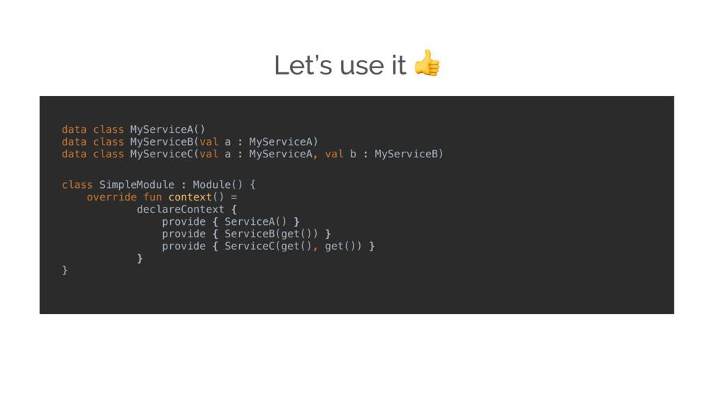 data class MyServiceA() data class MyServiceB(v...