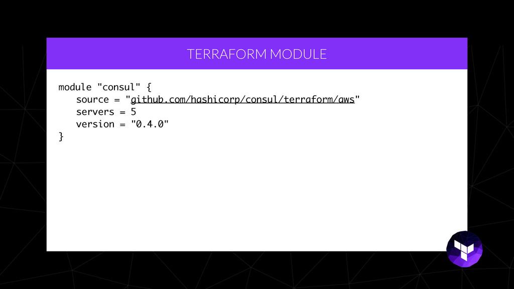 "TERRAFORM MODULE module ""consul"" { source = ""gi..."