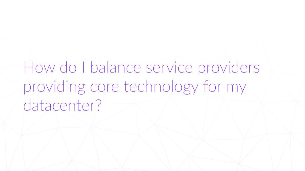 How do I balance service providers  provi...