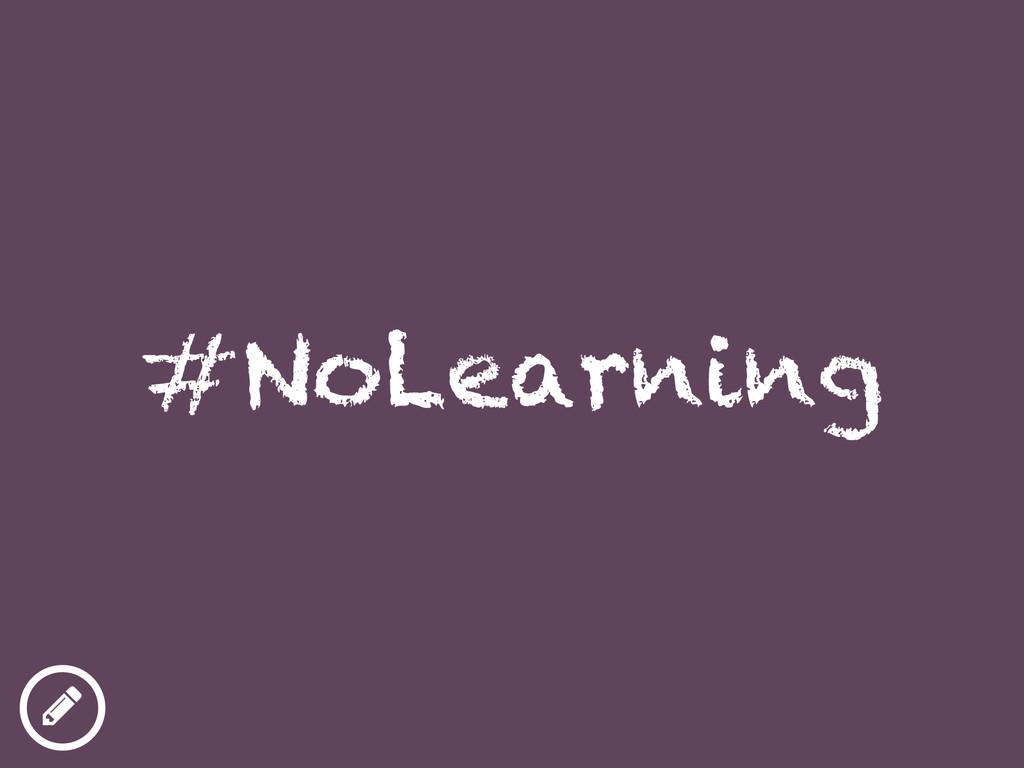#NoLearning ƾ