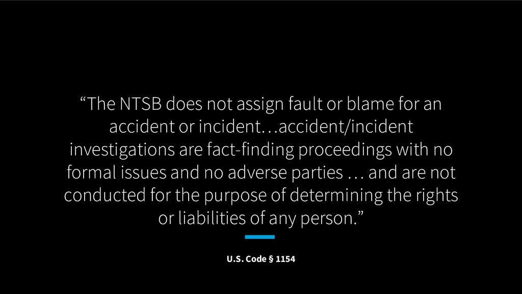 """""""The NTSB does not assign fault or blame for an..."""
