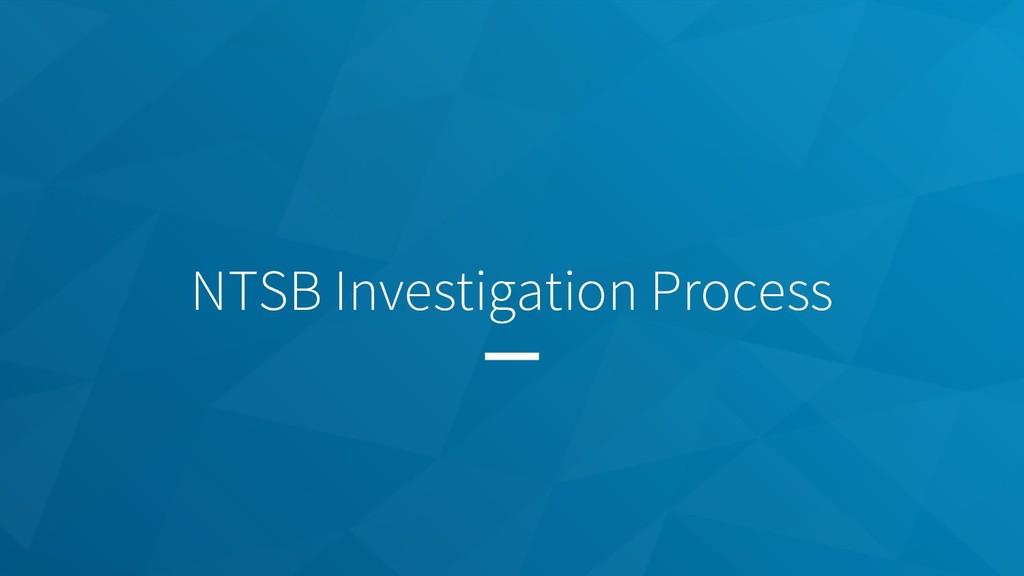 NTSB Investigation Process