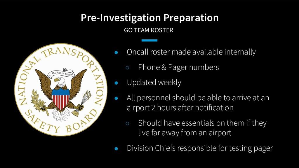 Pre-Investigation Preparation GO TEAM ROSTER ●...