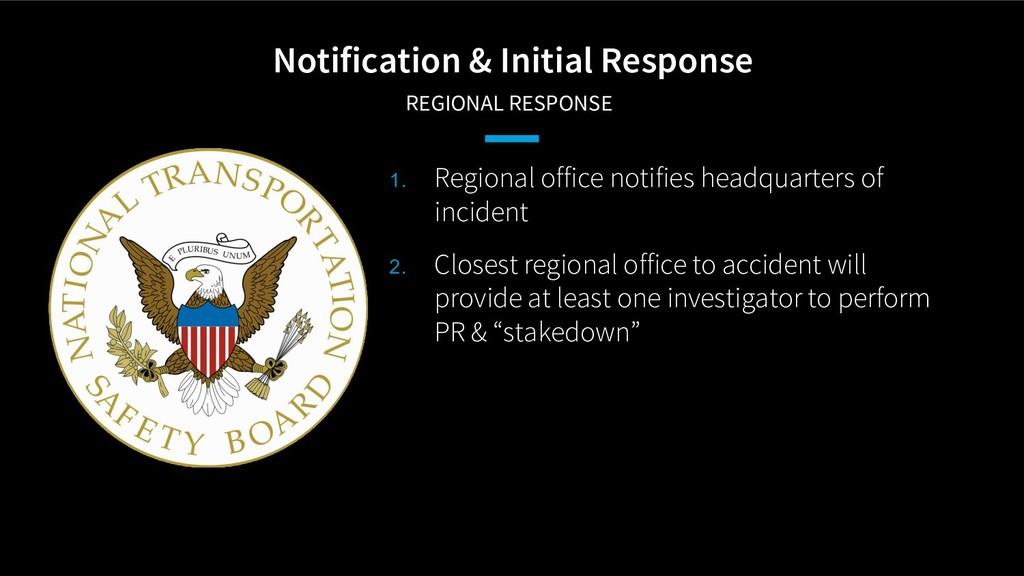 Notification & Initial Response REGIONAL RESPO...