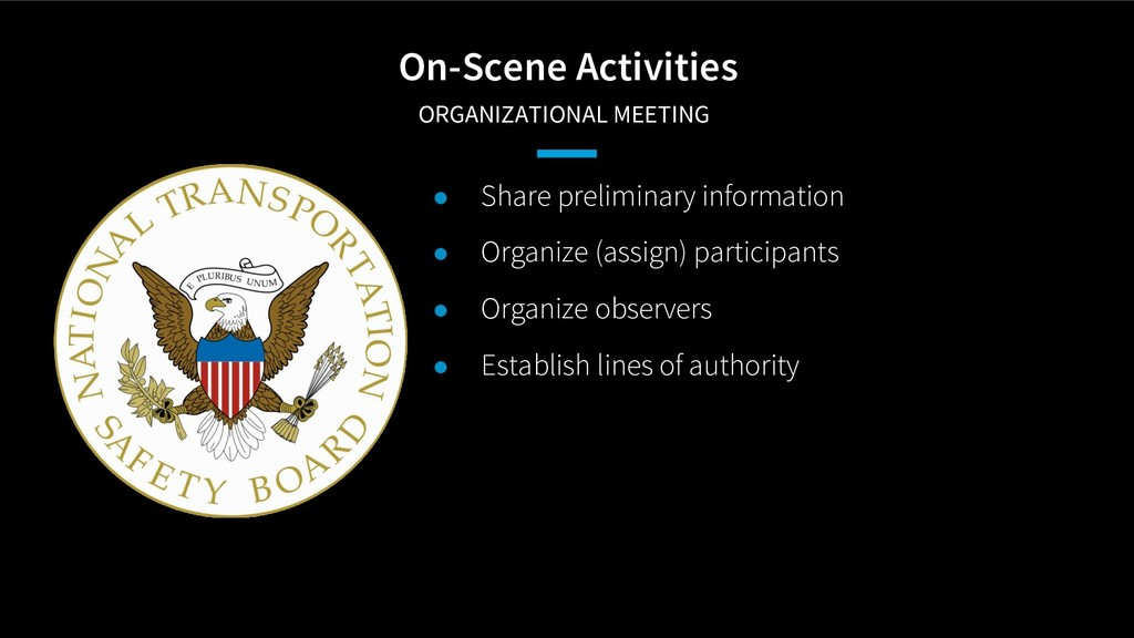 On-Scene Activities ORGANIZATIONAL MEETING ● S...