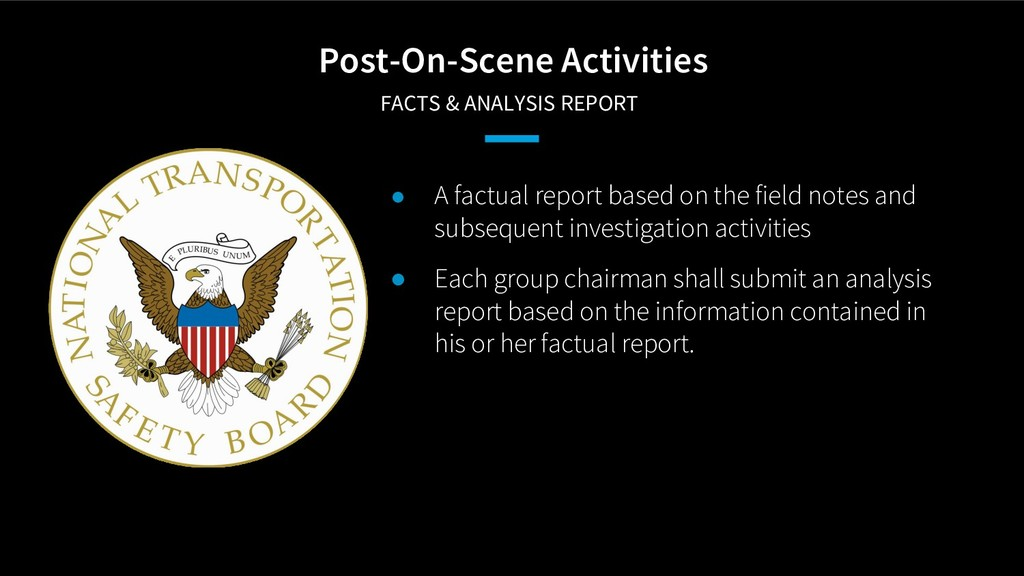 Post-On-Scene Activities FACTS & ANALYSIS REPO...