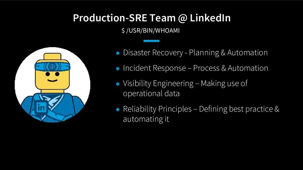 Production-SRE Team @ LinkedIn $ /USR/BIN/WHOA...