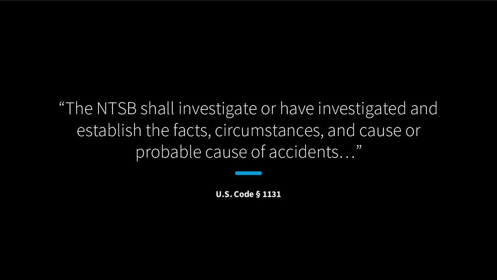 """""""The NTSB shall investigate or have investigate..."""