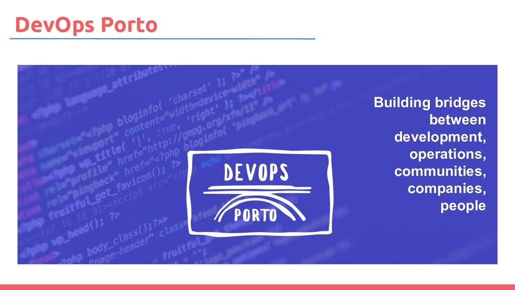 DevOps Porto Building bridges between developme...