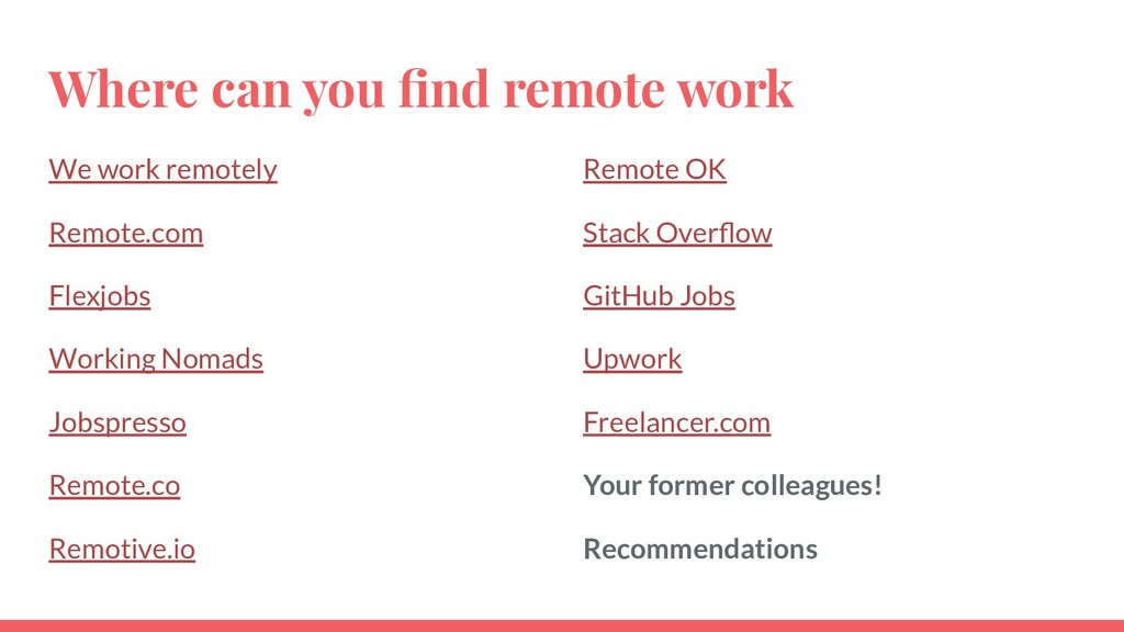 Where can you find remote work We work remotely ...