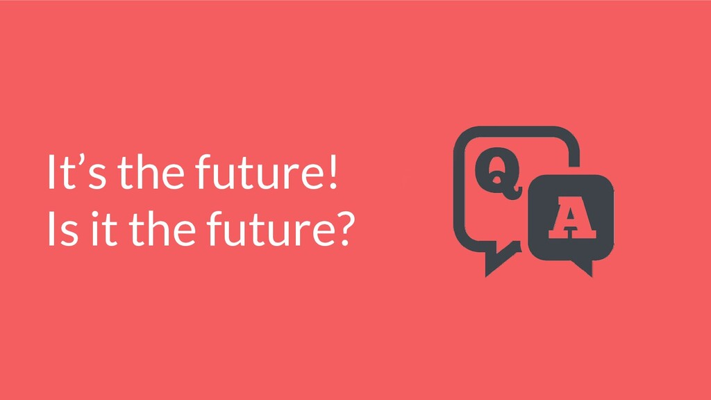 It's the future! Is it the future?