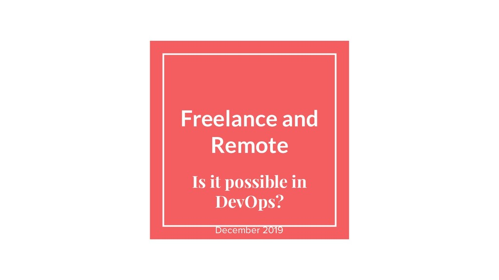 Freelance and Remote Is it possible in DevOps? ...