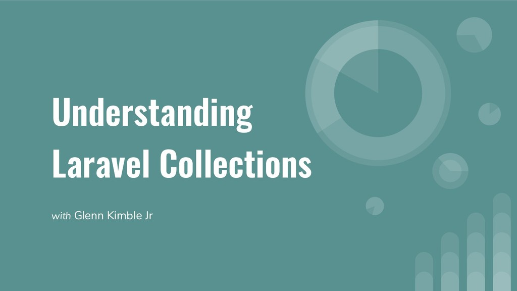 Understanding Laravel Collections with Glenn Ki...