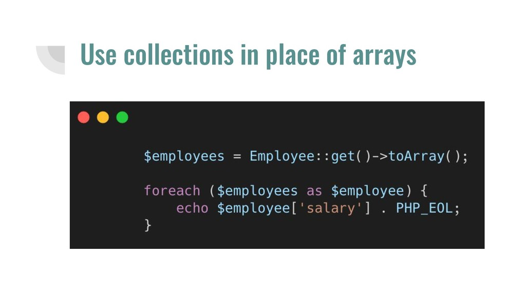 Use collections in place of arrays