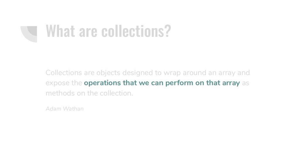 What are collections? Collections are objects d...