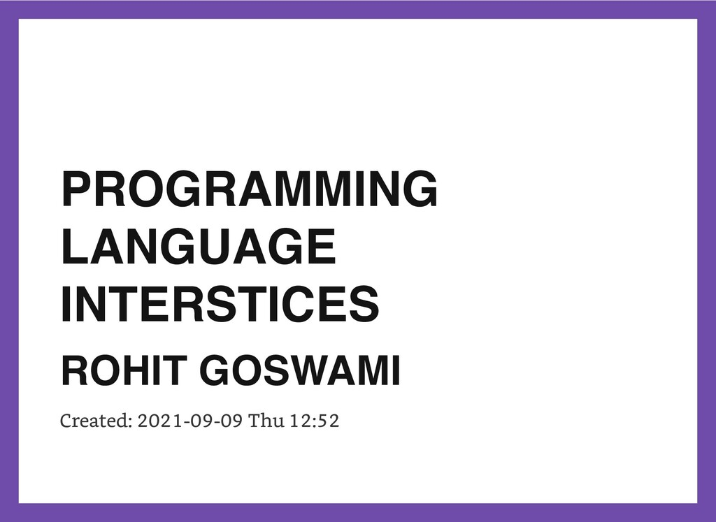 PROGRAMMING LANGUAGE INTERSTICES ROHIT GOSWAMI ...