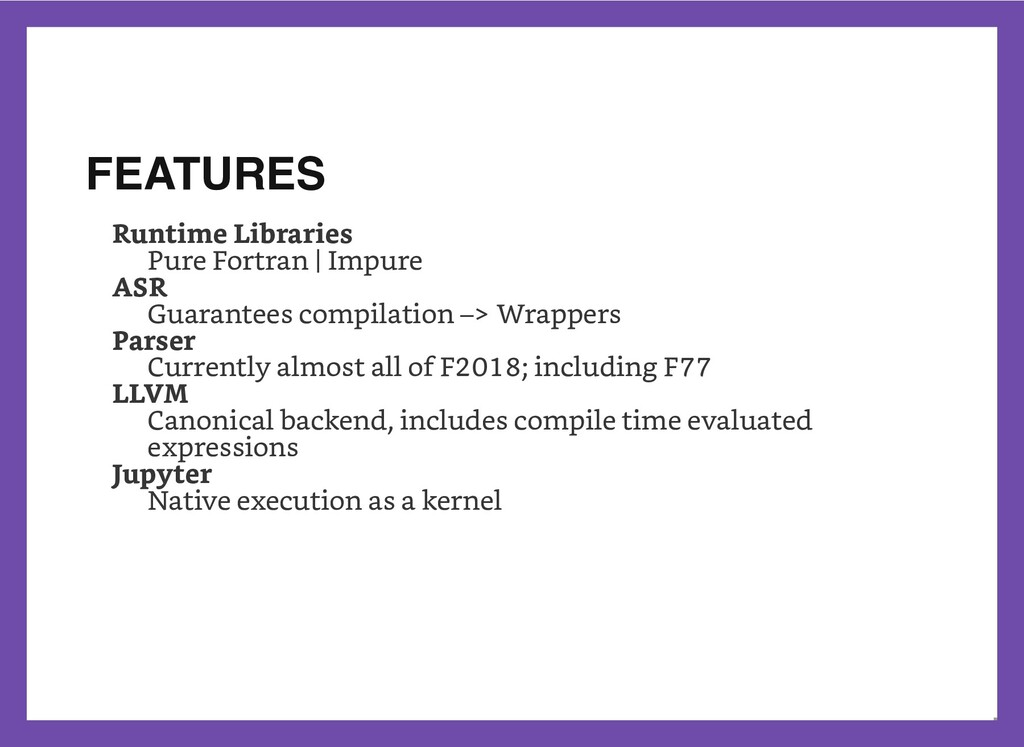 FEATURES Runtime Libraries Pure Fortran | Impur...