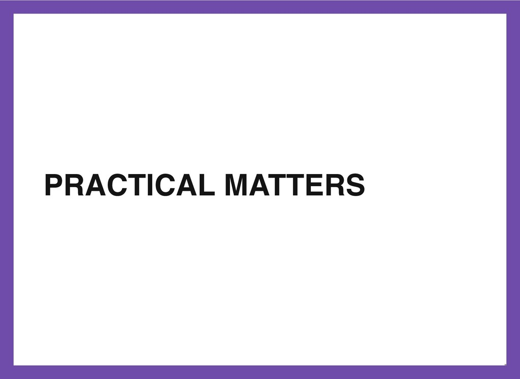 PRACTICAL MATTERS 18