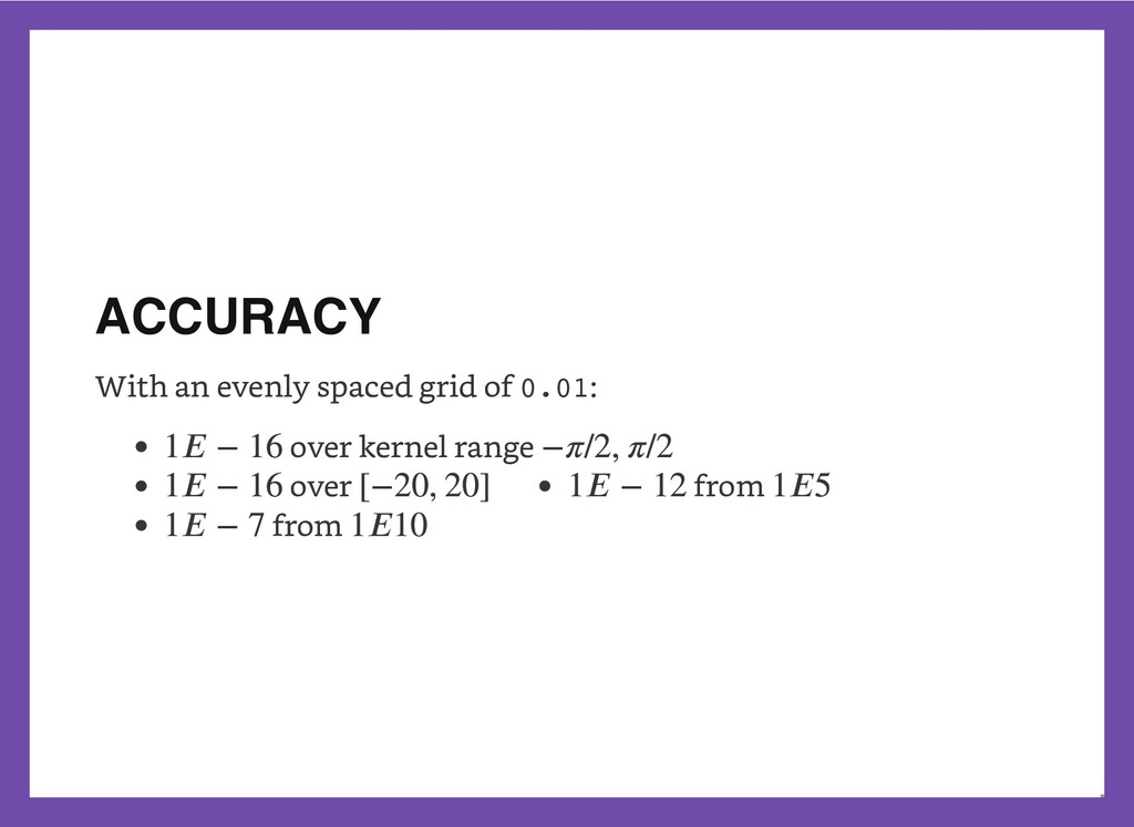 ACCURACY With an evenly spaced grid of 0.01:   ...