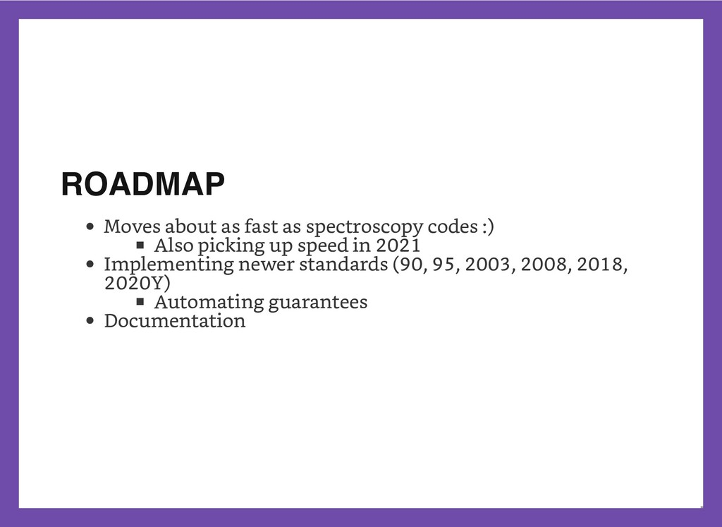 ROADMAP Moves about as fast as spectroscopy cod...