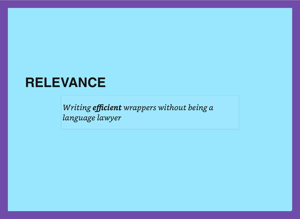 RELEVANCE Writing efficient wrappers without be...