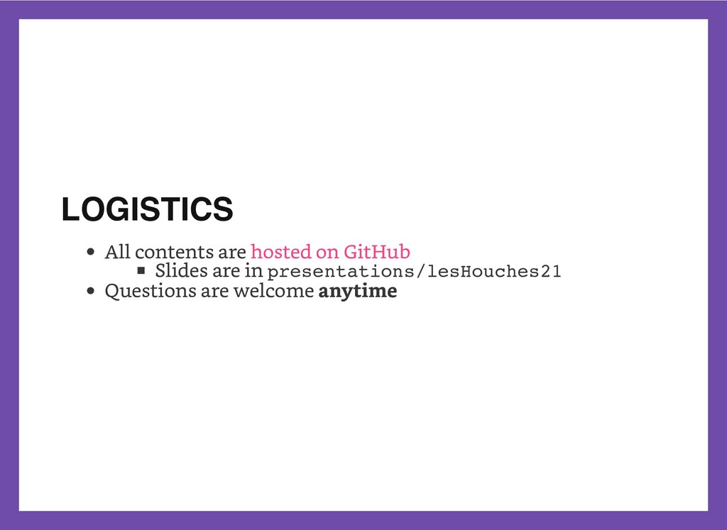 LOGISTICS   All contents are Slides are in pres...