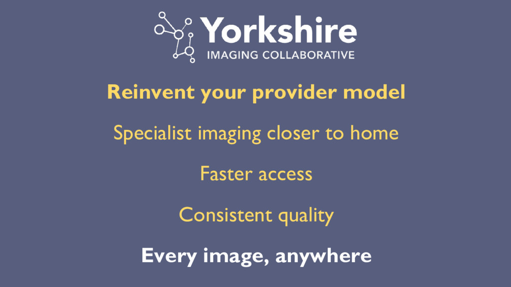 Reinvent your provider model Specialist imaging...