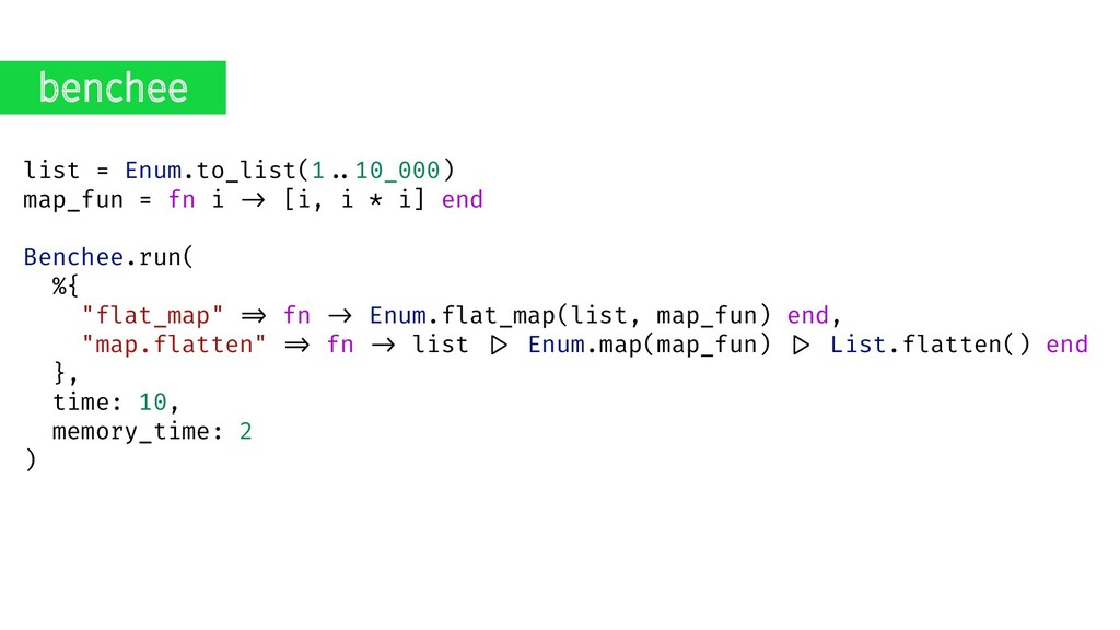 list = Enum.to_list(1..10_000) map_fun = fn i ....