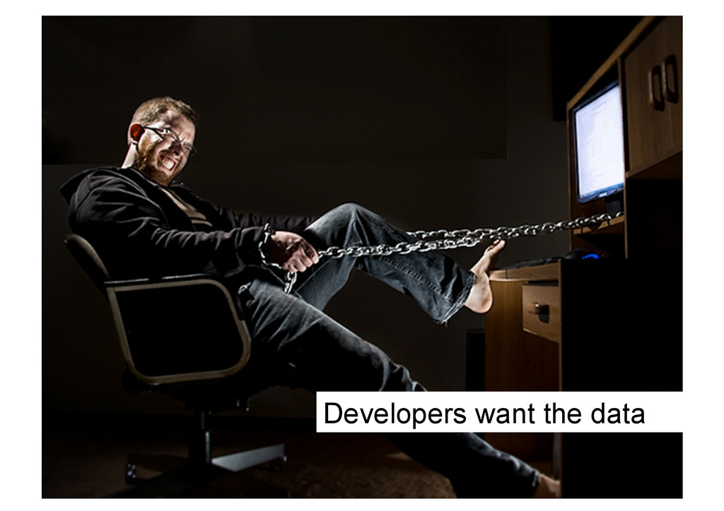 Developers want the data