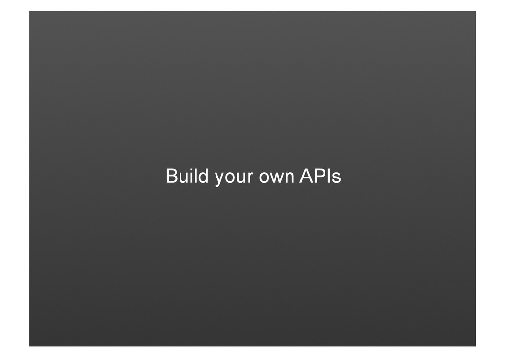Build your own APIs