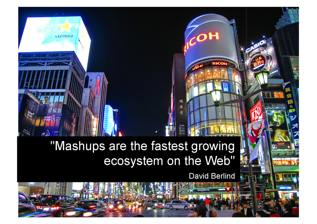 """""""Mashups are the fastest growing ecosystem on t..."""