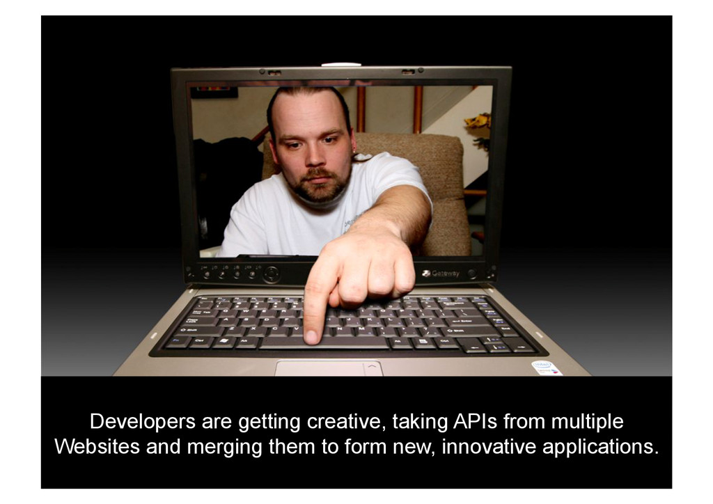 Developers are getting creative, taking APIs fr...