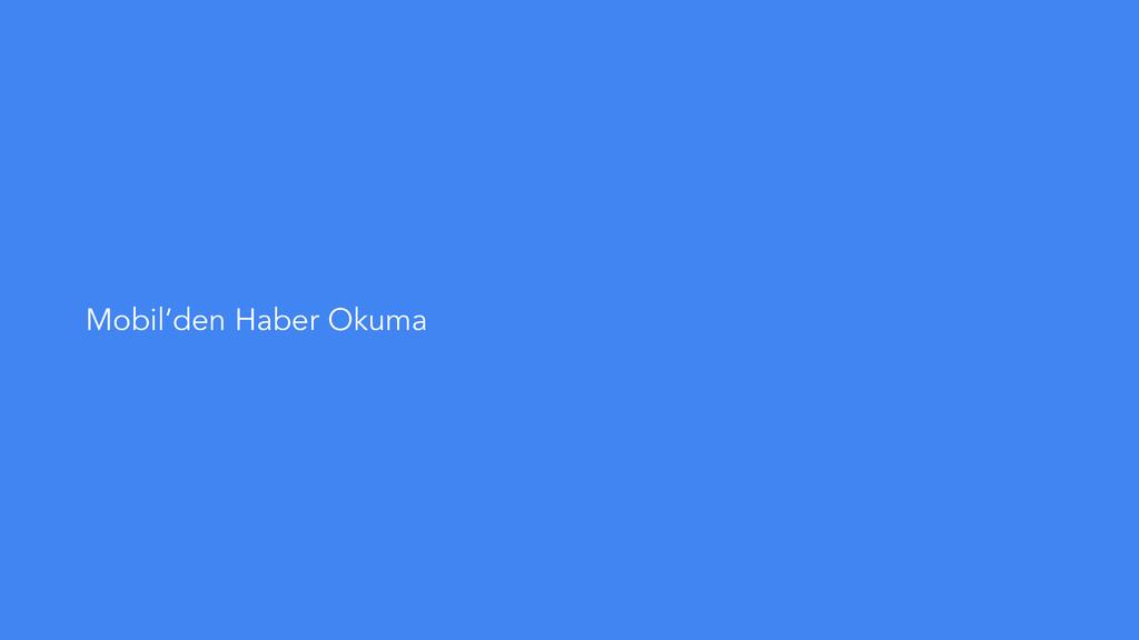 Mobil'den Haber Okuma