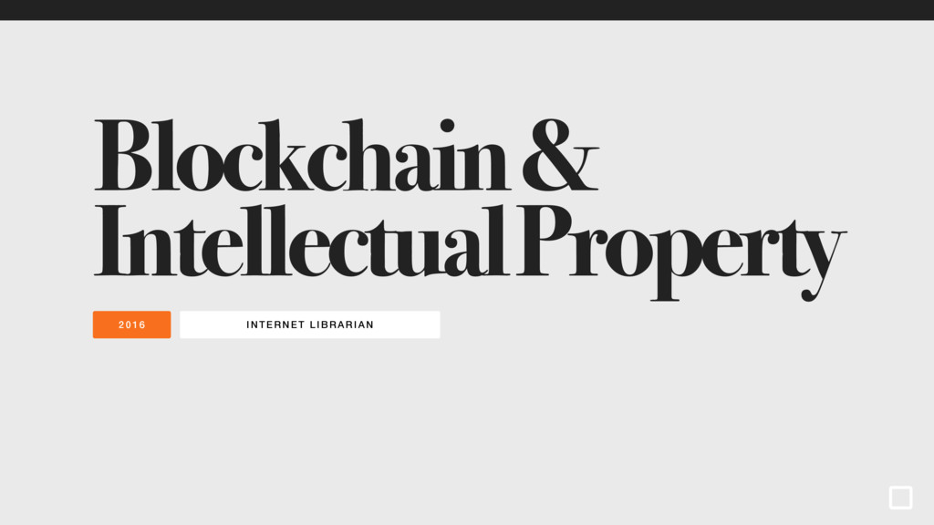 INTERNET LIBRARI AN 2016 Blockchain & Intellect...