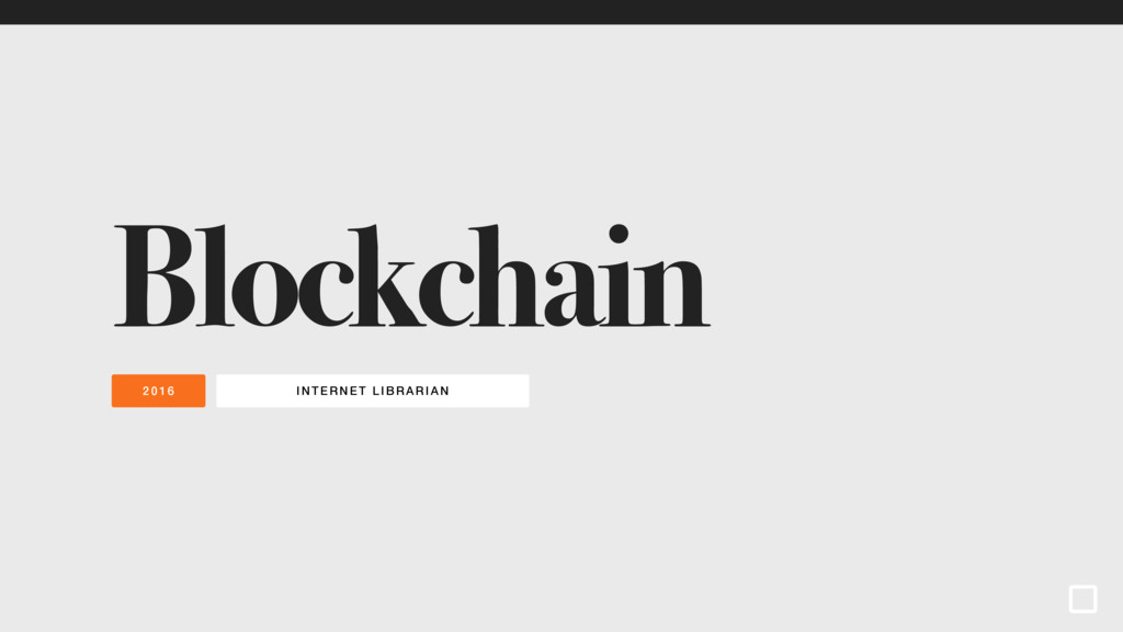 INTERNET LIBRARI AN 2016 Blockchain