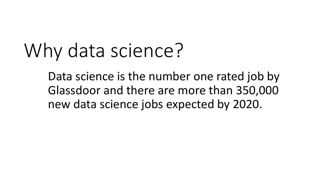 Why data science? Data science is the number on...