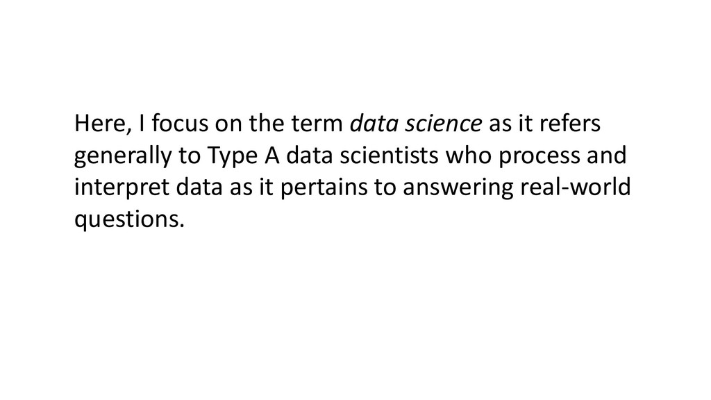 Here, I focus on the term data science as it re...