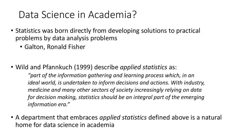 Data Science in Academia? • Statistics was born...