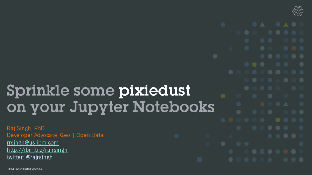 IBM Cloud Data Services Sprinkle some pixiedust...