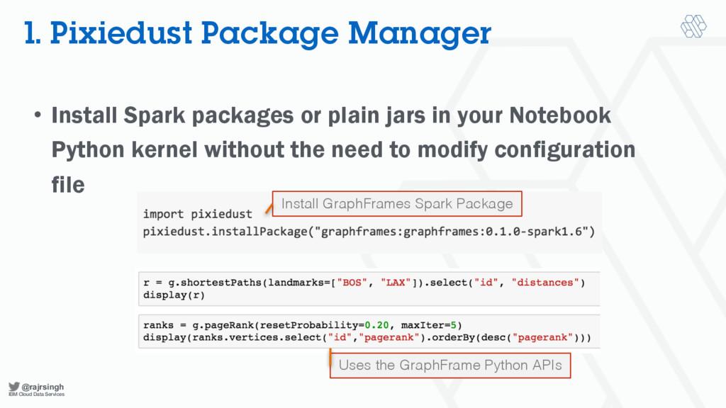 @rajrsingh IBM Cloud Data Services 1. Pixiedust...