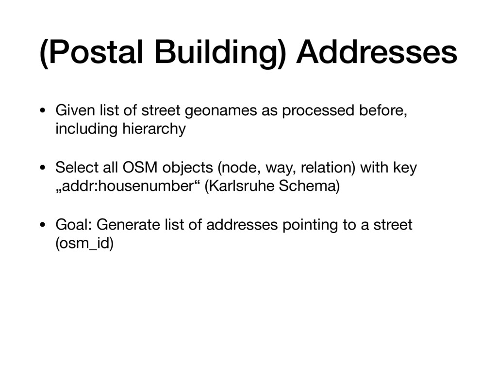 (Postal Building) Addresses • Given list of str...
