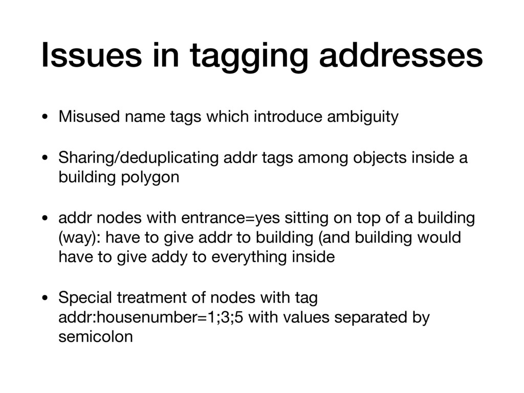 Issues in tagging addresses • Misused name tags...
