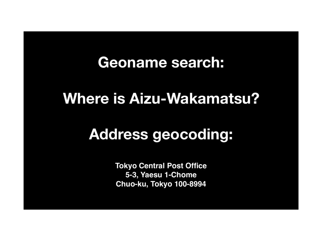 Geoname search: Where is Aizu-Wakamatsu?