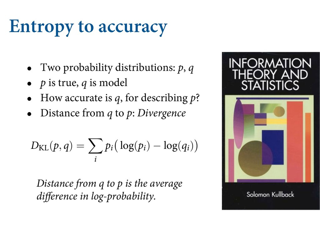 Entropy to accuracy • Two probability distribut...