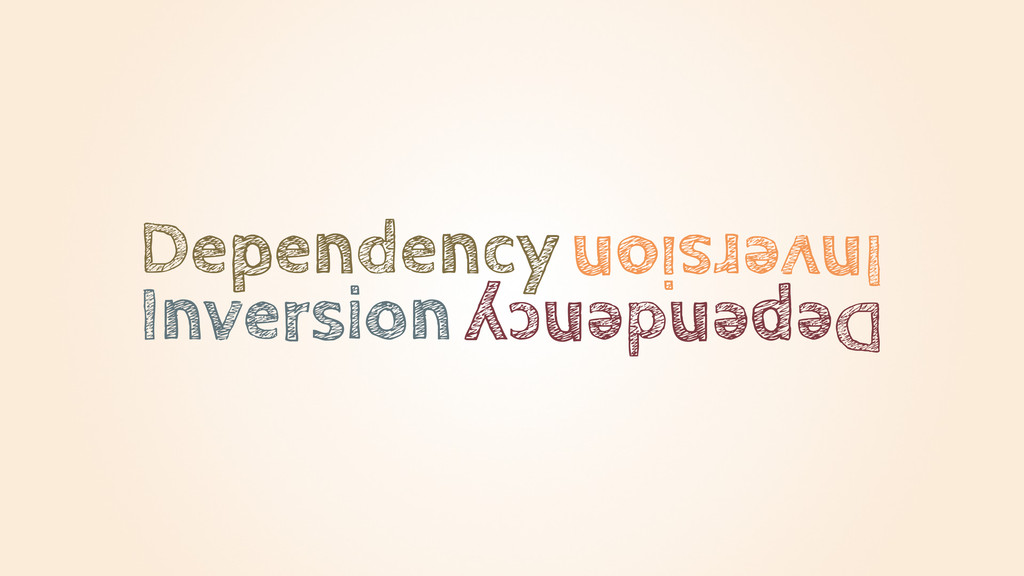 Dependency Inversion Dependency Inversion