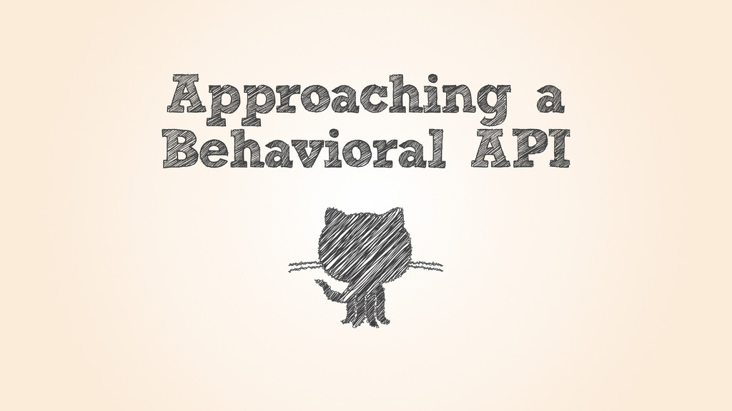 Approaching a Behavioral API