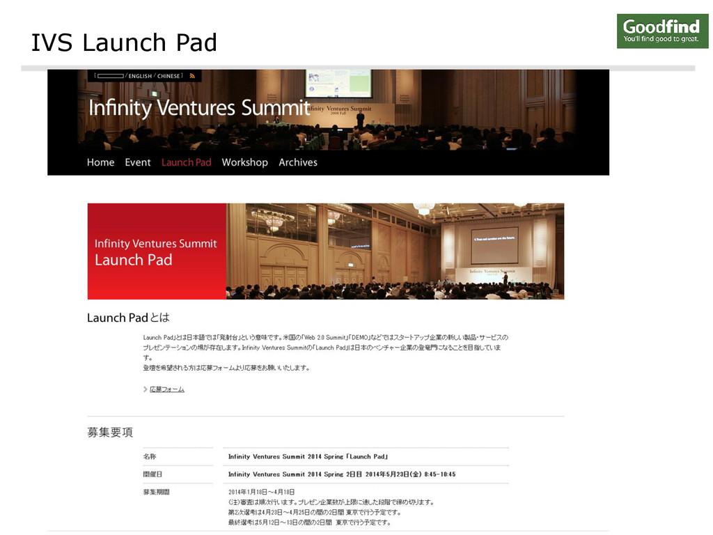 IVS Launch Pad