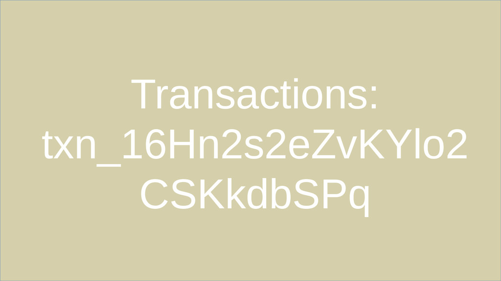 Transactions: txn_16Hn2s2eZvKYlo2 CSKkdbSPq