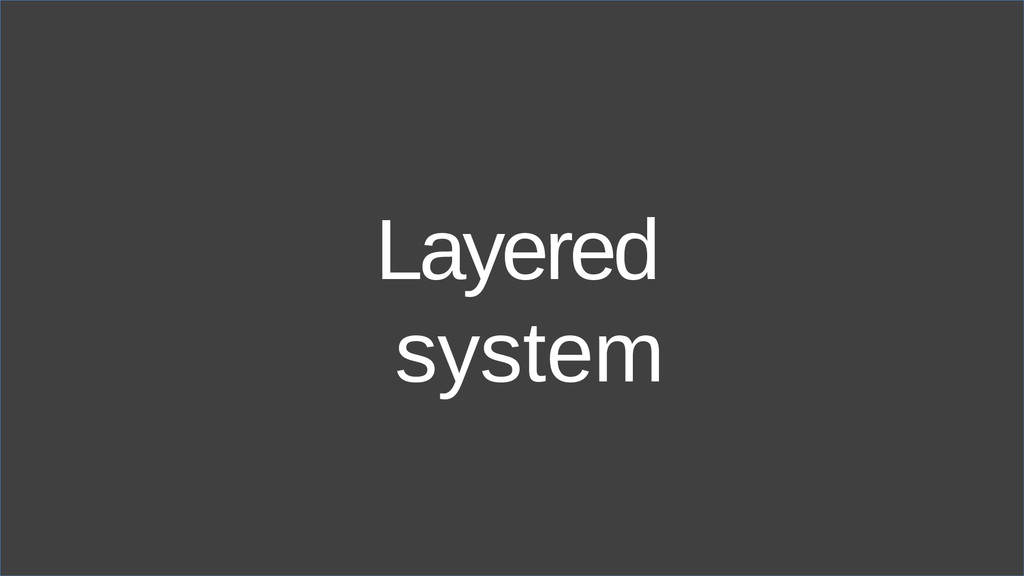 Layered system